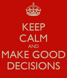 keep-calm-and-make-good-decisions-6
